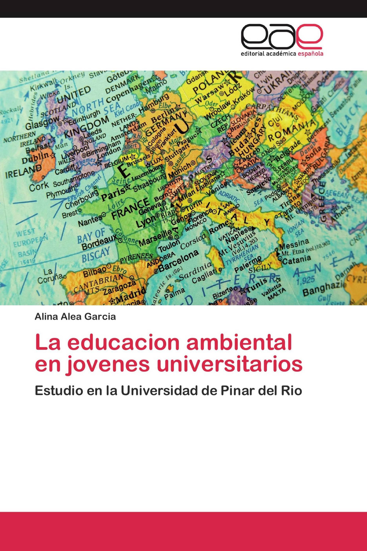 La educacion ambiental en jovenes universitarios