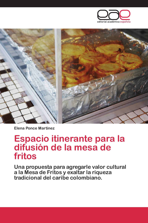 Espacio itinerante para la difusión de la mesa de fritos