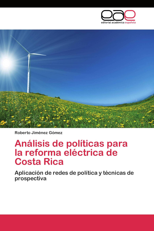 Análisis de políticas para la reforma eléctrica de Costa Rica