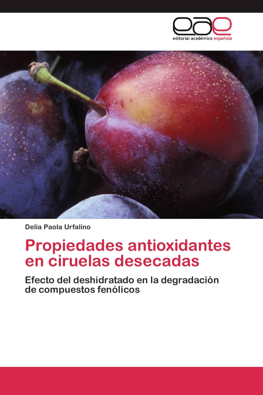 Propiedades antioxidantes en ciruelas desecadas