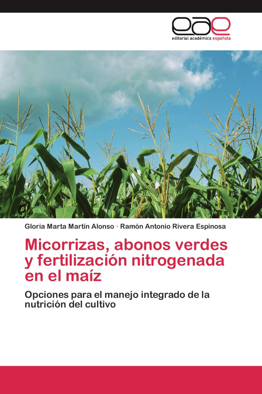 Micorrizas, abonos verdes y fertilización nitrogenada en el maíz