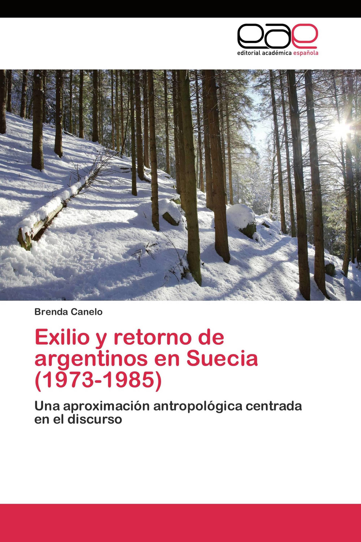 Exilio y retorno de argentinos en Suecia (1973-1985)