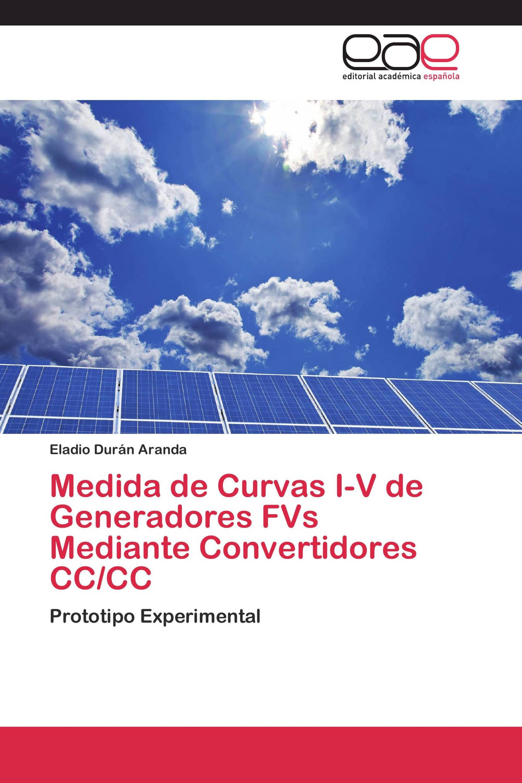 Medida de Curvas I-V de Generadores FVs Mediante Convertidores CC/CC