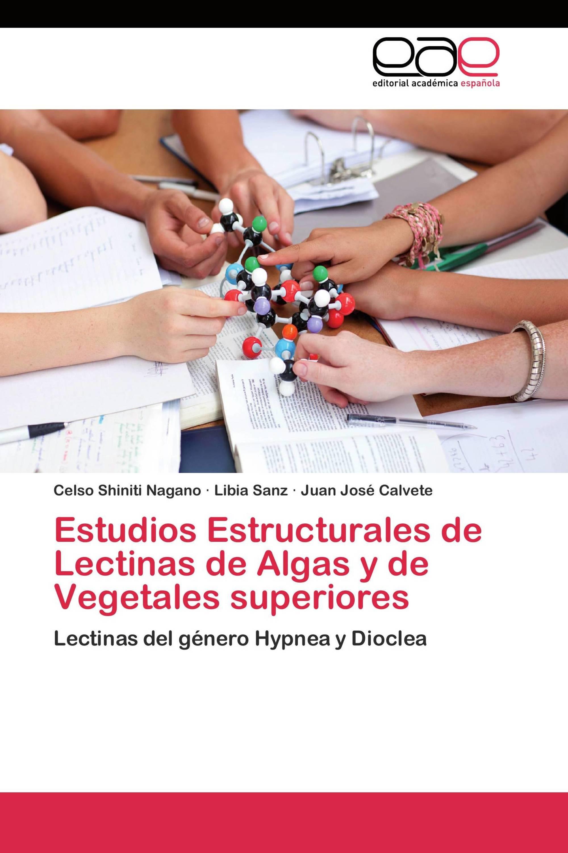 Estudios Estructurales de Lectinas de Algas y de Vegetales superiores