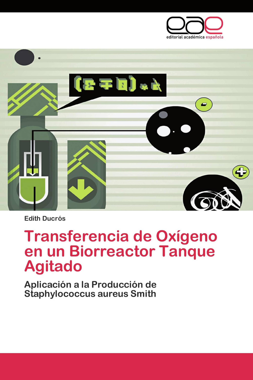 Transferencia de Oxígeno en un Biorreactor Tanque Agitado