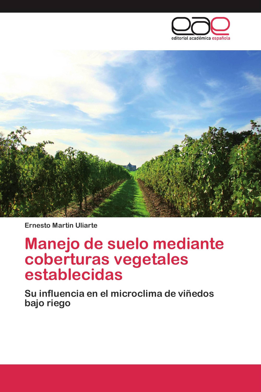 Manejo de suelo mediante coberturas vegetales establecidas