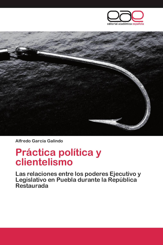 Práctica política y clientelismo