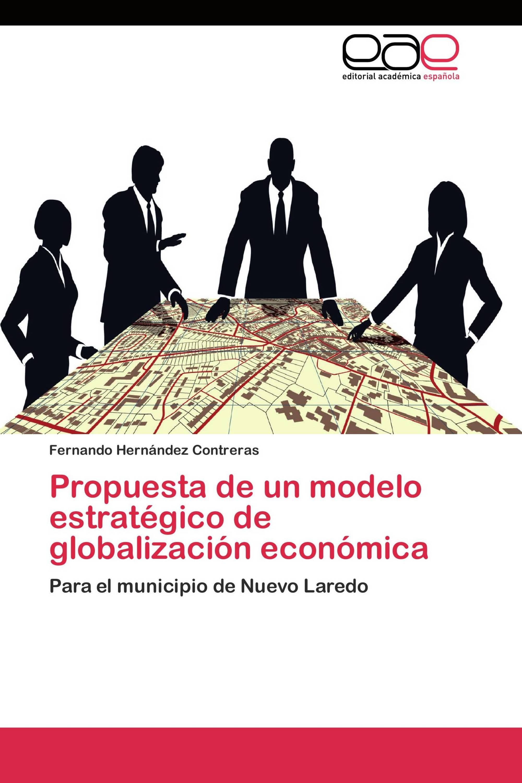 Propuesta de un modelo estratégico de globalización económica