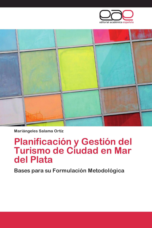 Planificación y Gestión del Turismo de Ciudad en Mar del Plata