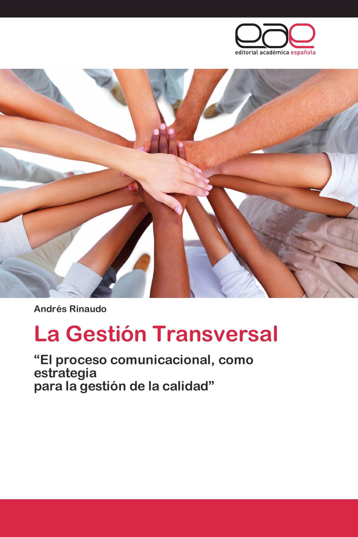 La Gestión Transversal / 978-3-8443-4074-7 / 9783844340747 / 3844340742