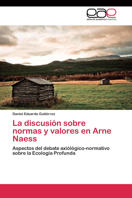 La discusión sobre normas y valores en Arne Naess