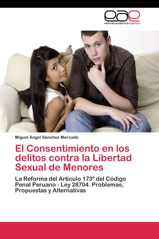 El Consentimiento en los delitos contra la Libertad Sexual de Menores
