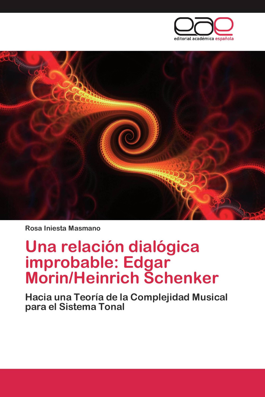 Una relación dialógica improbable: Edgar Morin/Heinrich Schenker