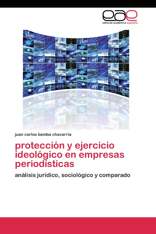 protección y ejercicio ideológico en empresas periodísticas