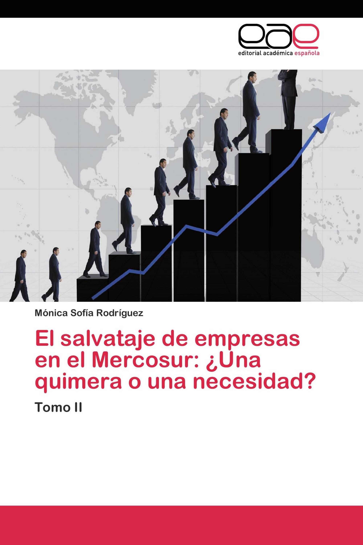 El salvataje de empresas en el Mercosur: ¿Una quimera o una necesidad?