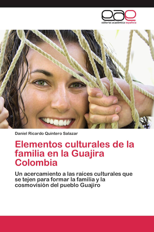 Elementos culturales de la familia en la Guajira Colombia