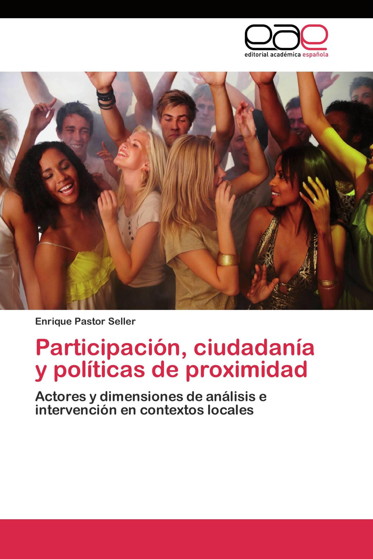 Participación, ciudadanía y políticas de proximidad