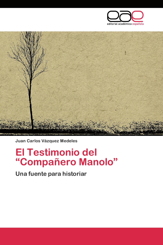"""El Testimonio del """"Compañero Manolo"""""""