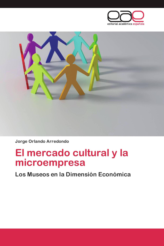 El mercado cultural y la microempresa