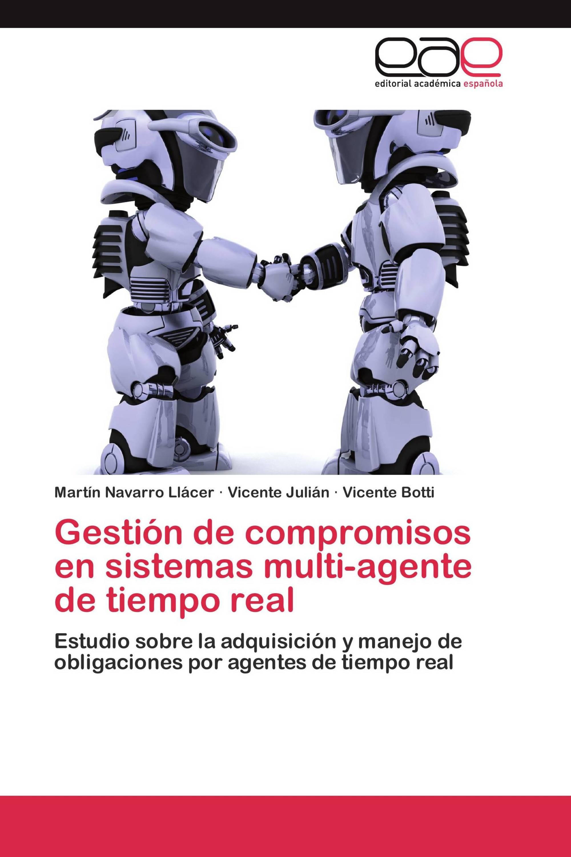 Gestión de compromisos en sistemas multi-agente de tiempo real