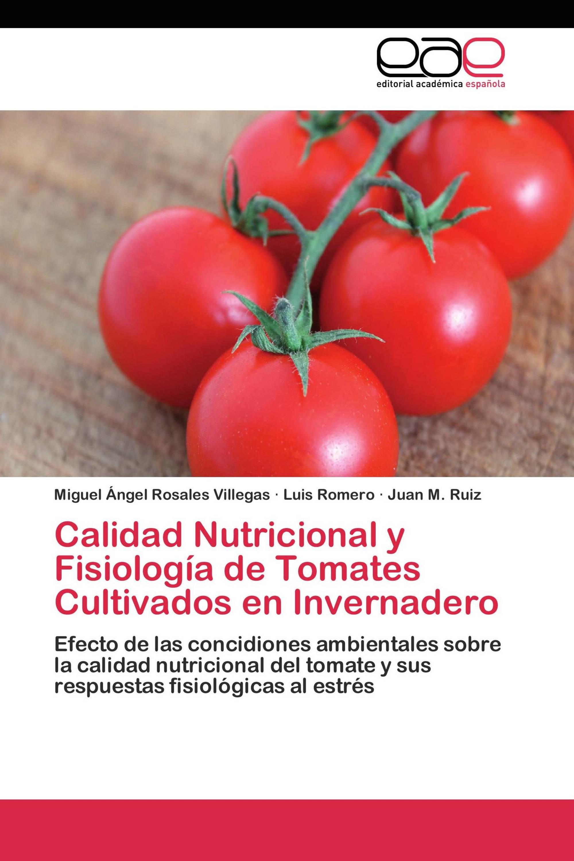 Calidad Nutricional y Fisiología de Tomates Cultivados en Invernadero