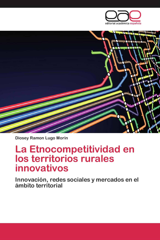 La Etnocompetitividad en los territorios rurales innovativos