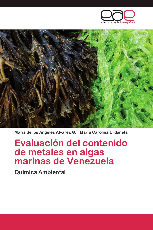 Evaluación del contenido de metales en algas marinas de Venezuela