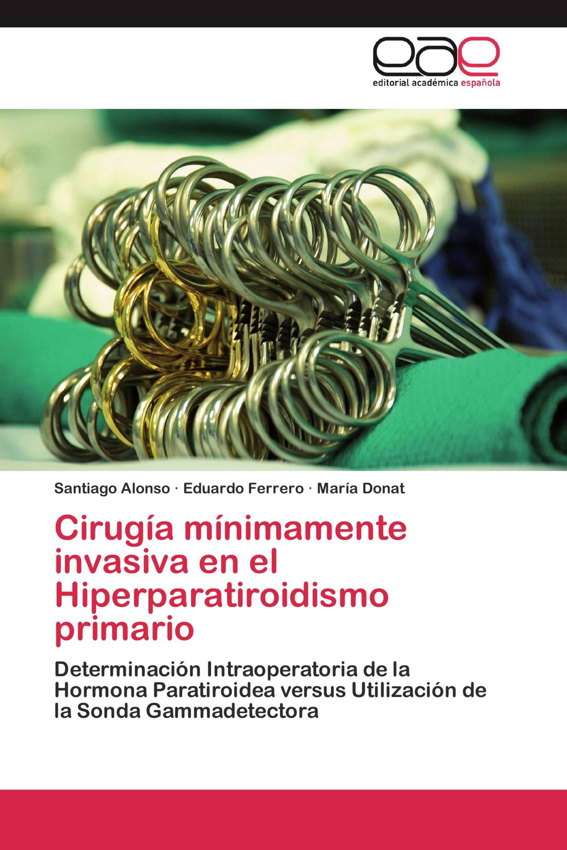 Cirugía mínimamente invasiva en el Hiperparatiroidismo primario