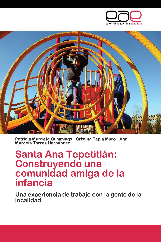 Santa Ana Tepetitlán: Construyendo una comunidad amiga de la infancia