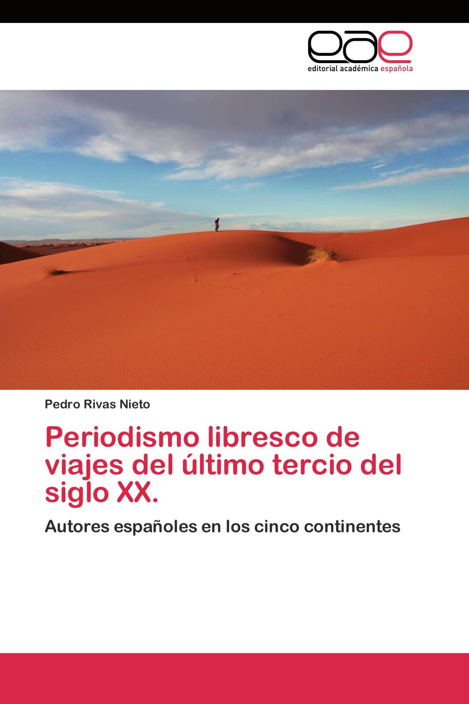 Periodismo libresco de viajes del último tercio del siglo XX.