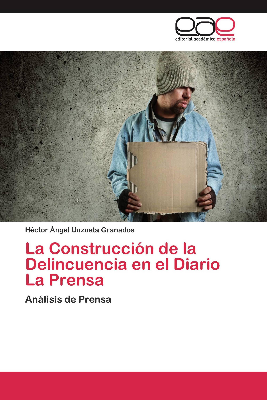 La Construcción de la Delincuencia en el Diario La Prensa