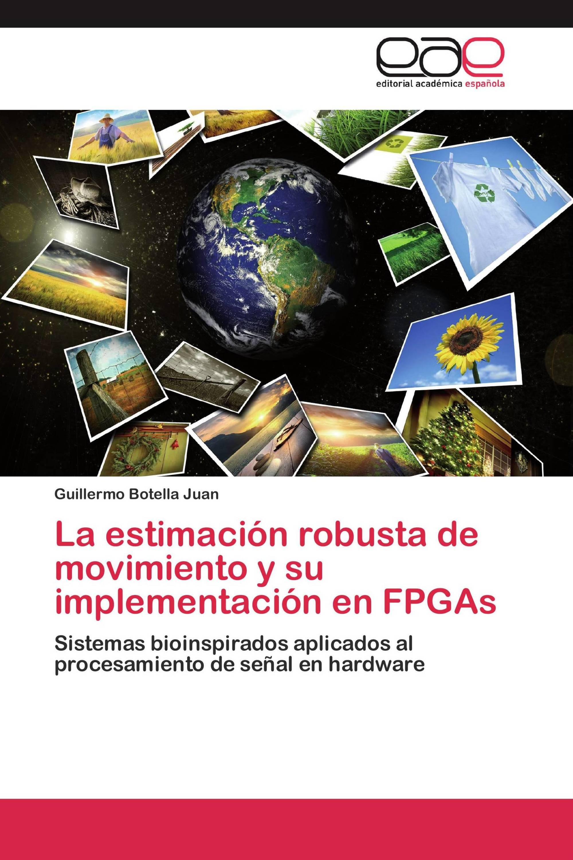 La estimación robusta de movimiento y su implementación en FPGAs