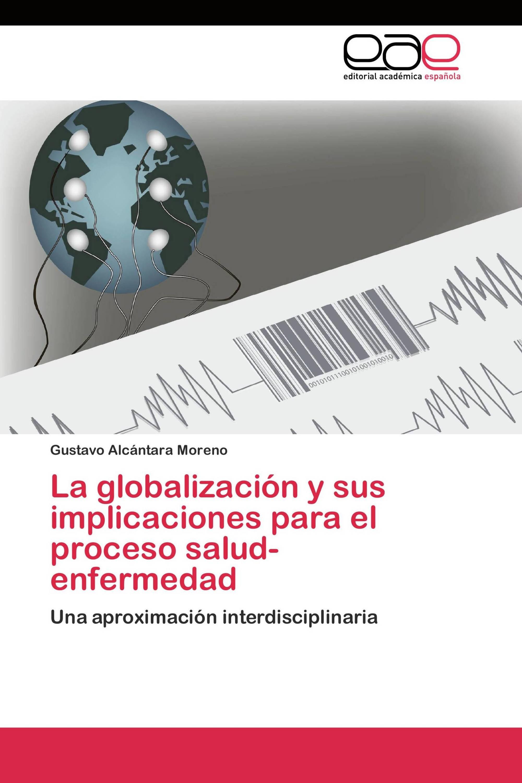 La globalización y sus implicaciones para el proceso salud-enfermedad