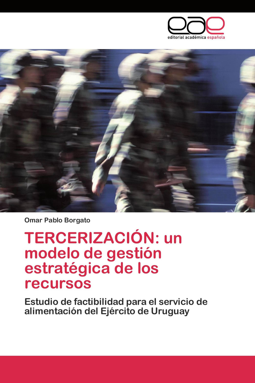 TERCERIZACIÓN: un modelo de gestión estratégica de los recursos