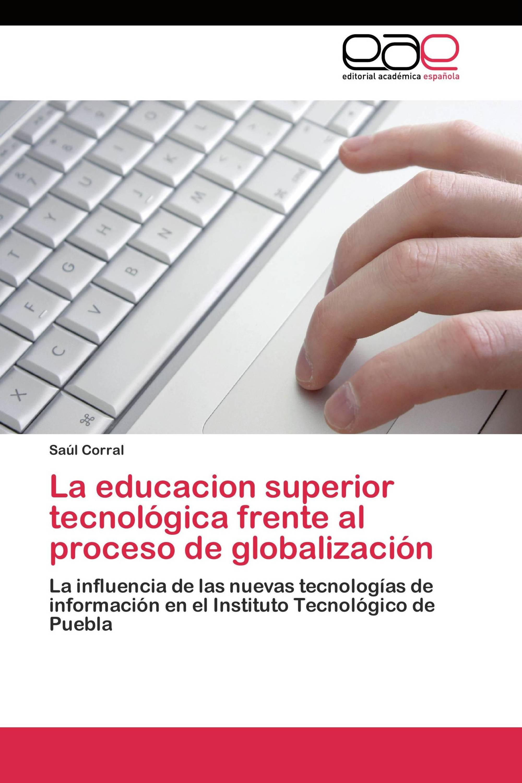 La educacion superior tecnológica frente al proceso de globalización