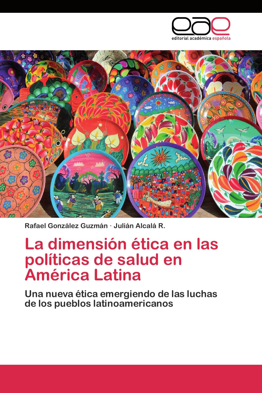 La dimensión ética en las políticas de salud en América Latina