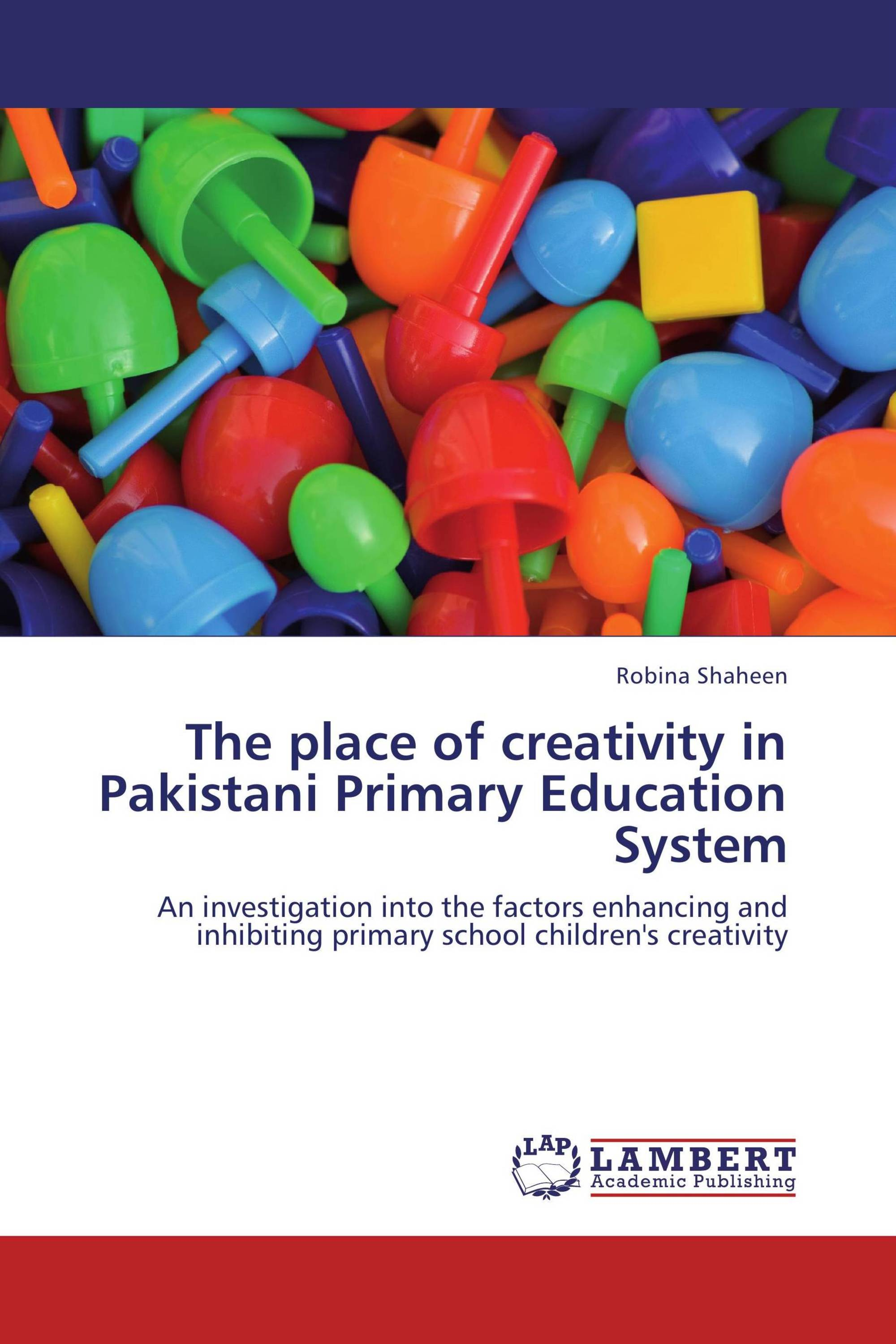 The place of creativity in Pakistani Primary Education System
