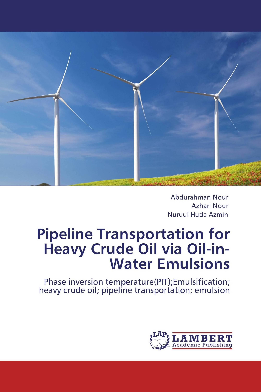 Pipeline Transportation for Heavy Crude Oil via Oil-in-Water Emulsions