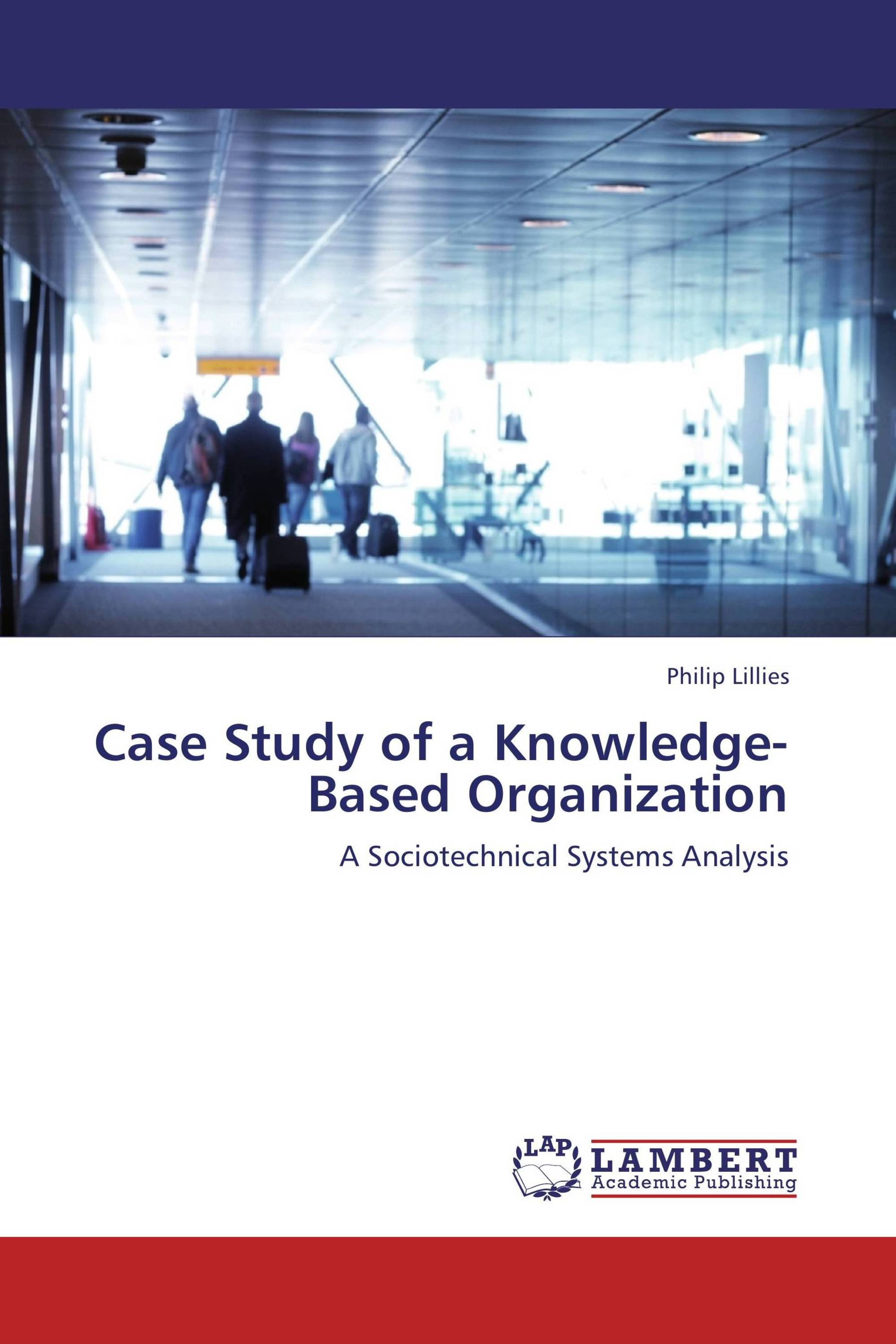 Case Study of a Knowledge-Based Organization / 978-3-8454