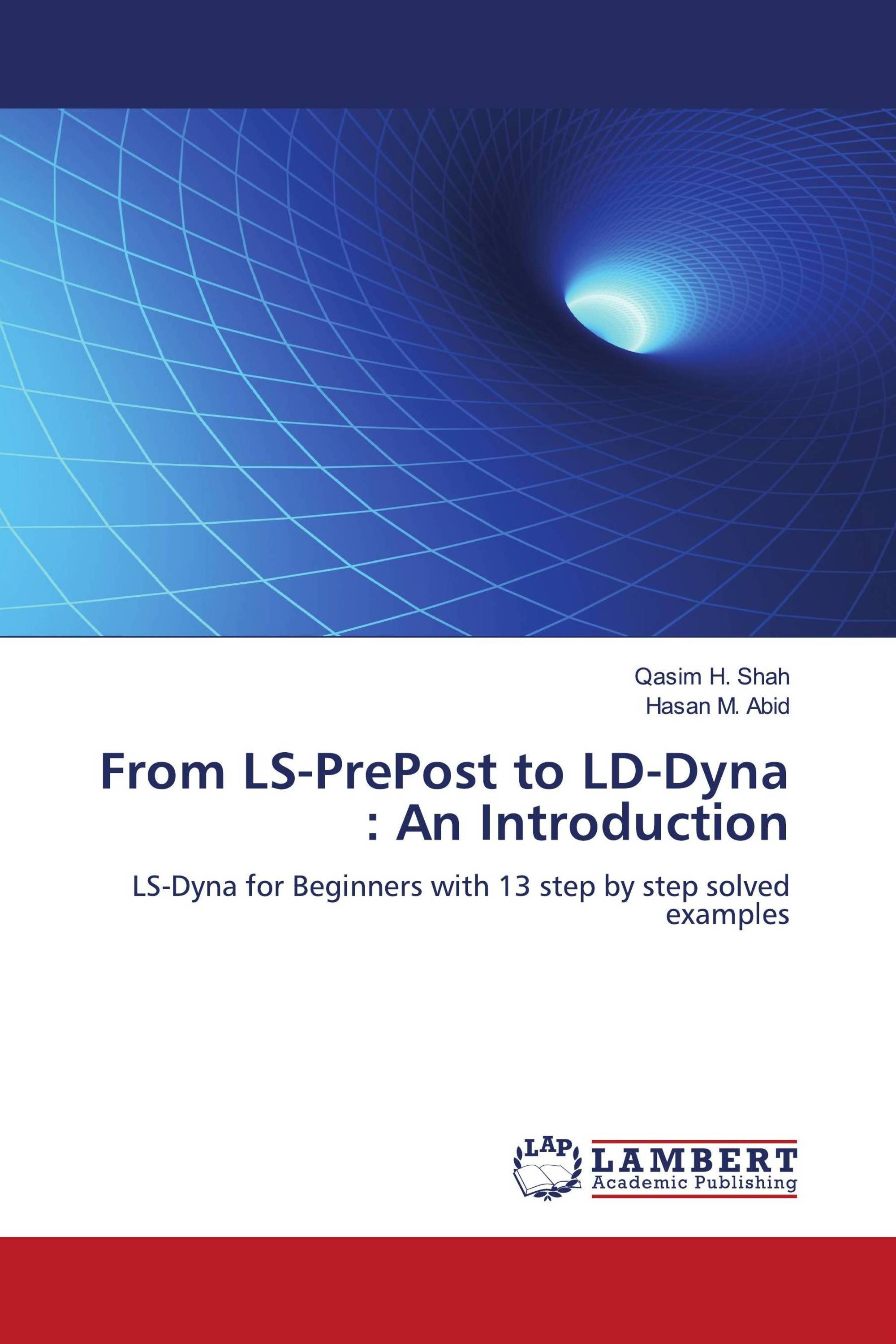 From LS-PrePost to LD-Dyna : An Introduction / 978-3-8454-0951-1