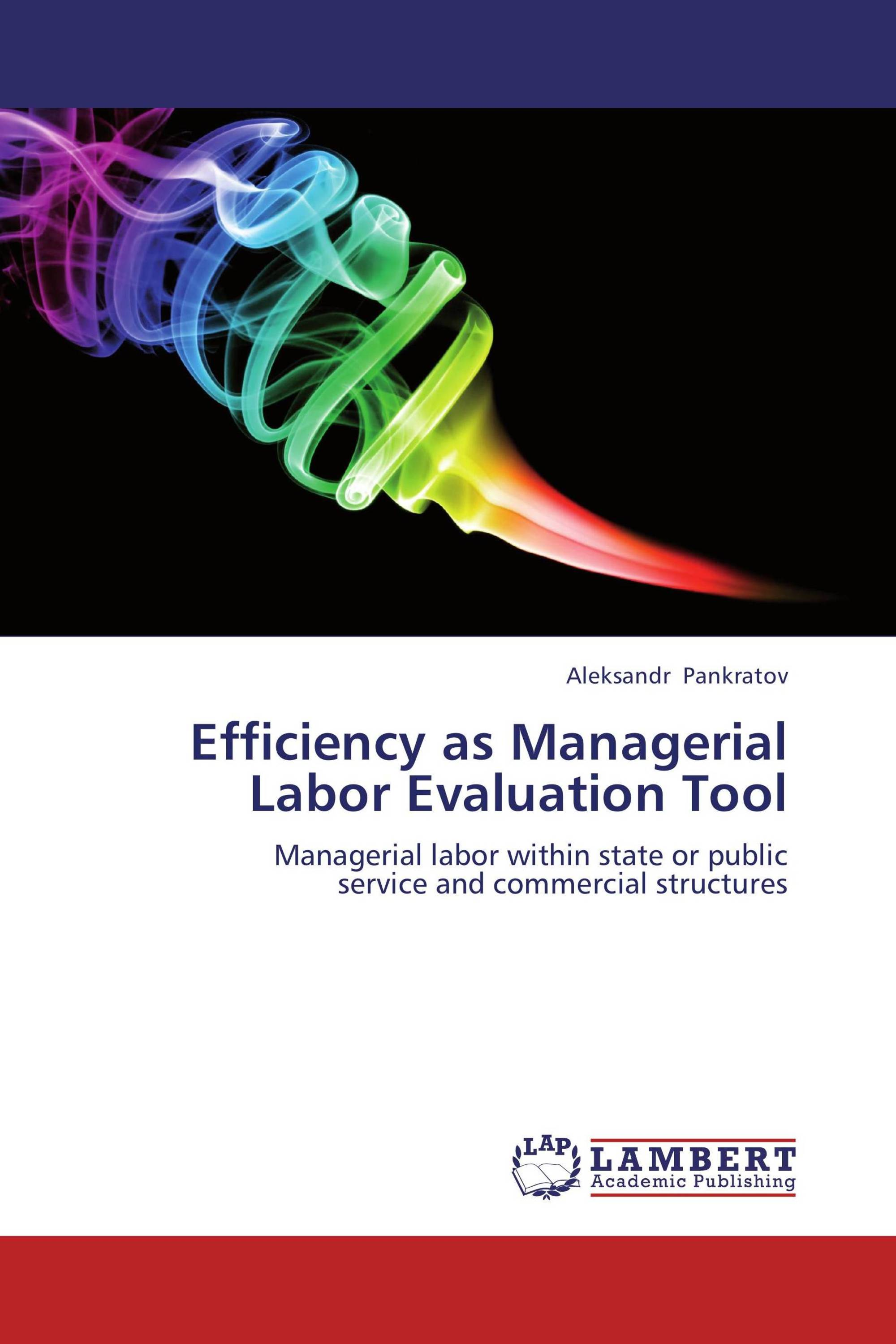 Efficiency as Managerial Labor Evaluation Tool