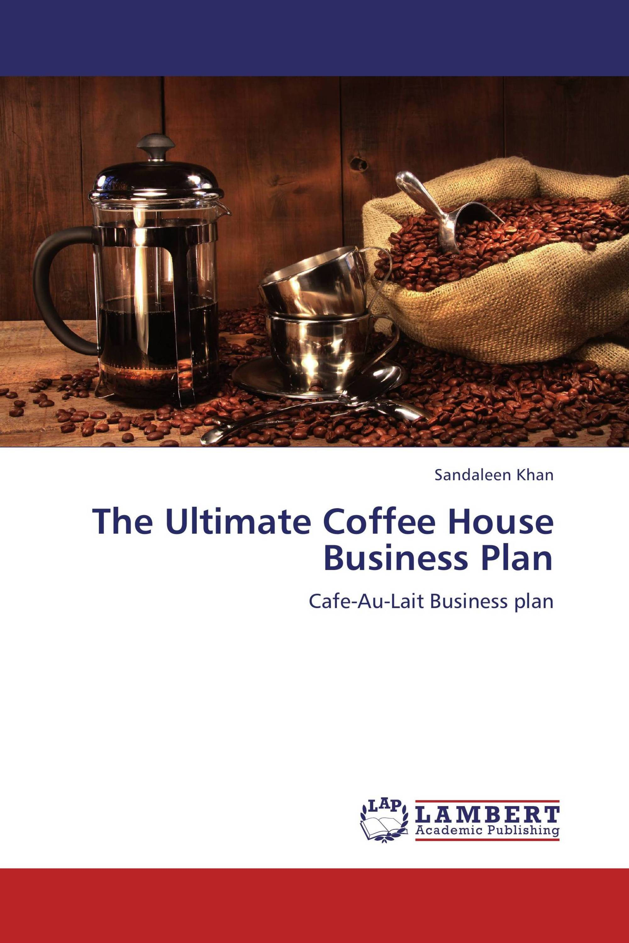 The ultimate coffee house business plan 978 3 8454 2125 for The new ultimate book of home plans pdf