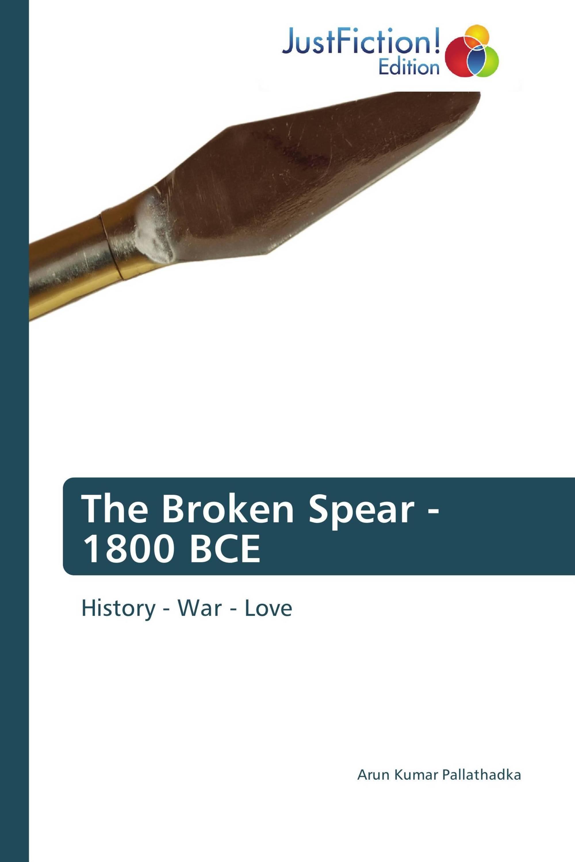 The Broken Spear - 1800 BCE