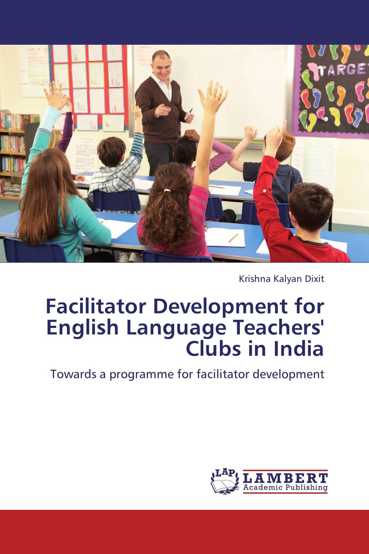 Facilitator Development for English Language Teachers' Clubs