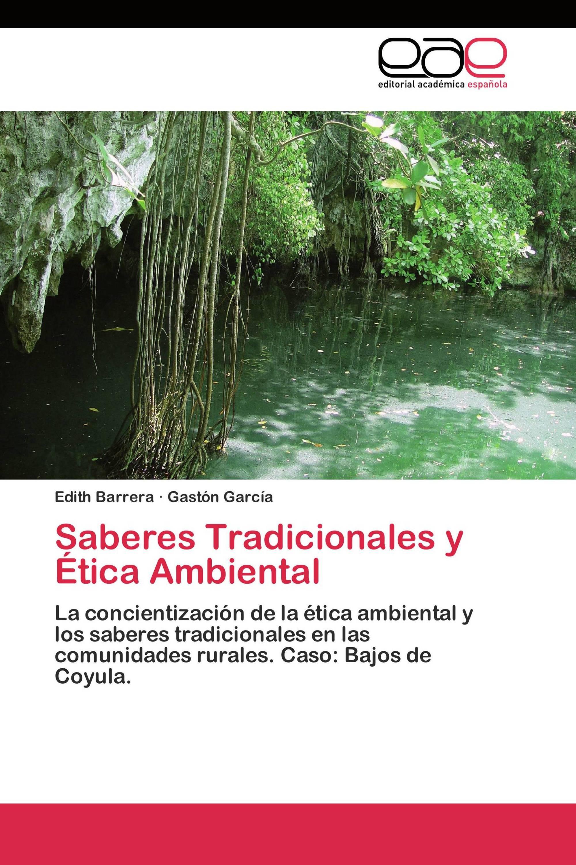 Saberes Tradicionales y Ética Ambiental