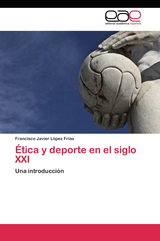 Ética y deporte en el siglo XXI