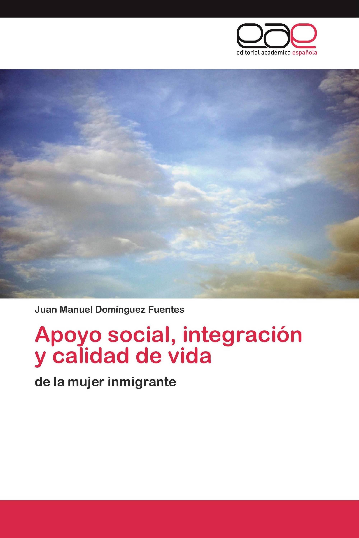 Apoyo social, integración y calidad de vida