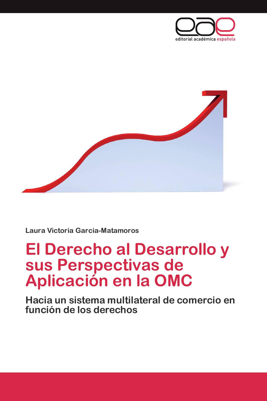 El Derecho al Desarrollo y sus Perspectivas de Aplicación en la OMC