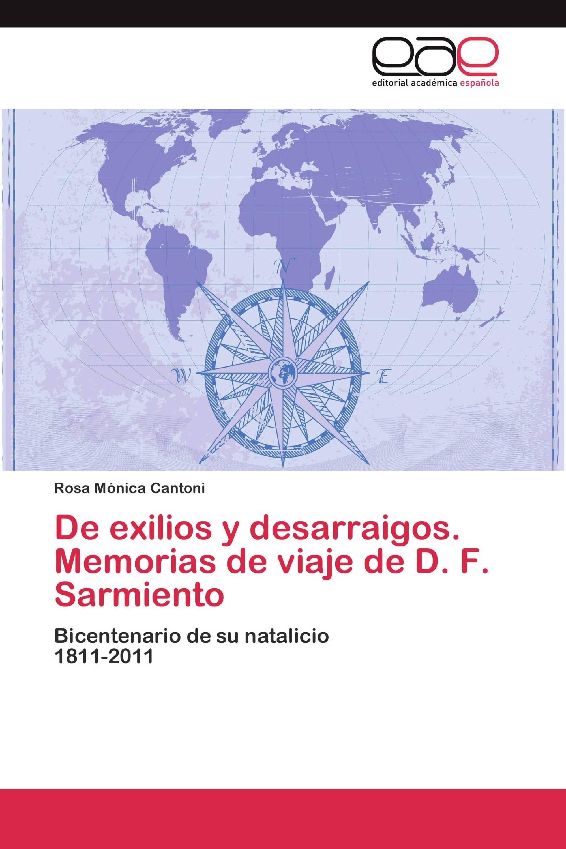 De exilios y desarraigos. Memorias de viaje de D. F. Sarmiento
