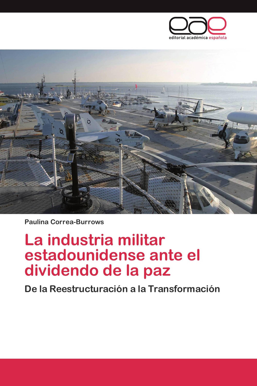 La  industria militar estadounidense ante el dividendo de la paz